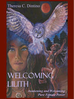 Awakening and Welcoming Your Pure Female Power through the Goddess Lilith – An 8-week course with Theresa C. Dintino