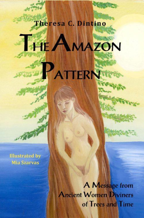 The Amazon Pattern, by Theresa Dintino